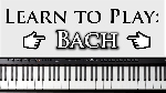 Learn To Play Bach